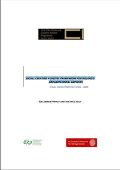 Oscail: Creating A Digital Framework for Ireland's Archaeological Archives File