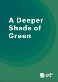 Saolta Arts: A Deeper Shade of Green File